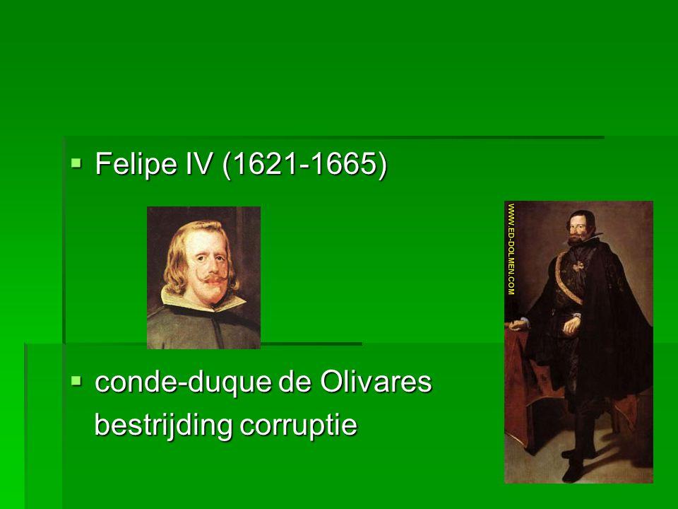 Felipe IV (1621-1665) conde-duque de Olivares bestrijding corruptie