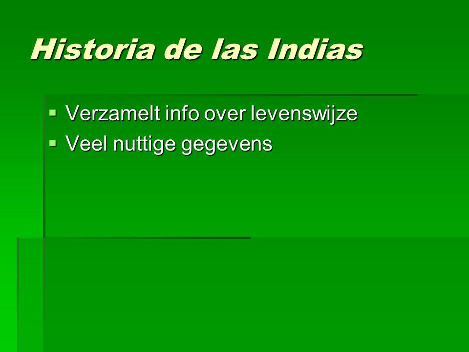 Historia de las Indias Verzamelt info over levenswijze