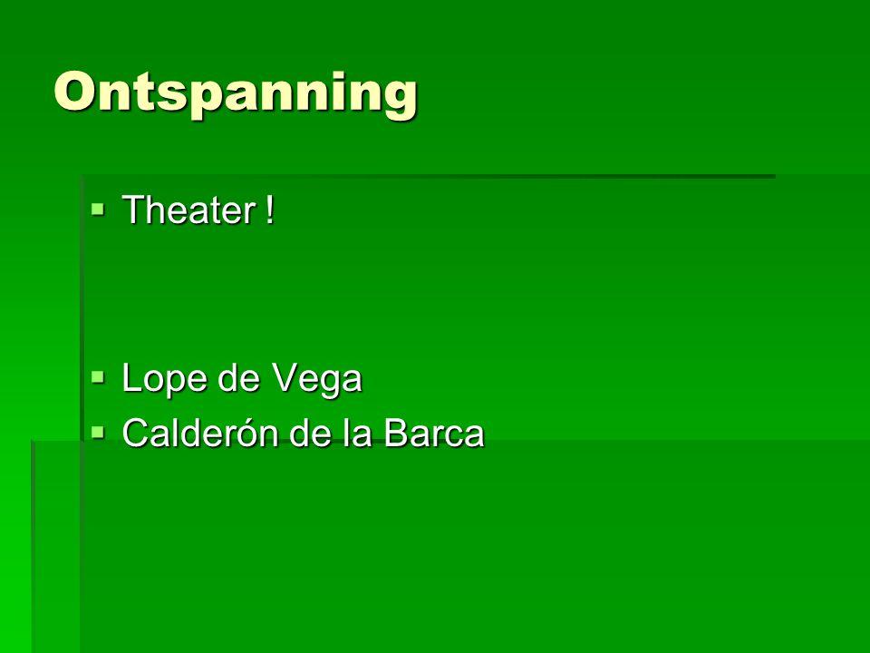 Ontspanning Theater ! Lope de Vega Calderón de la Barca