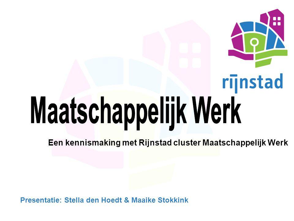 hoofdstuk 1 17-4-2017. Maatschappelijk Werk. Een kennismaking met Rijnstad cluster Maatschappelijk Werk.