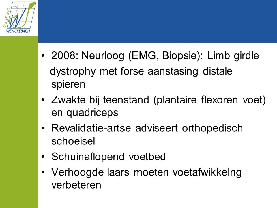 2008: Neurloog (EMG, Biopsie): Limb girdle