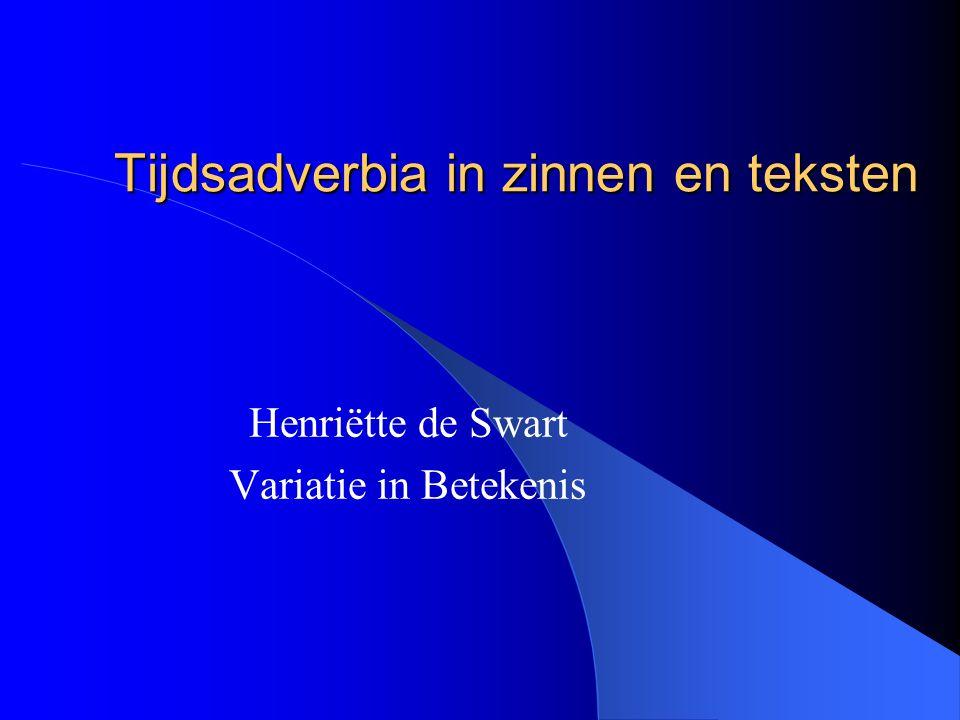 Tijdsadverbia in zinnen en teksten