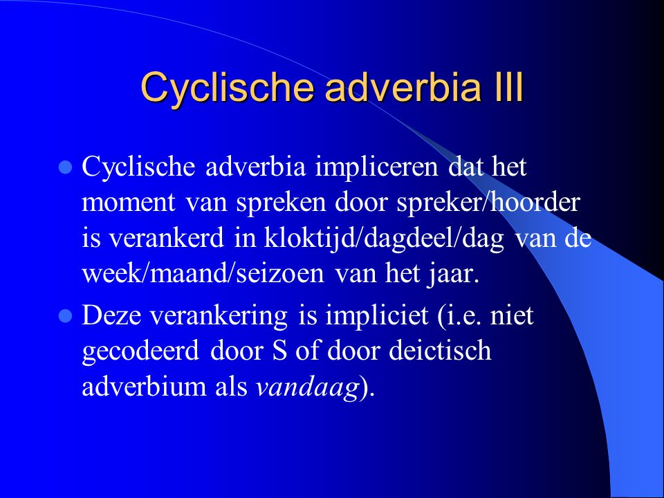 Cyclische adverbia III