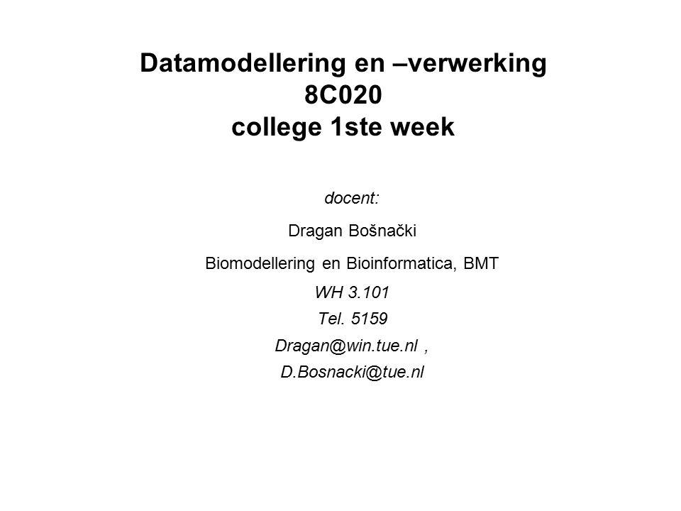 Datamodellering en –verwerking 8C020 college 1ste week