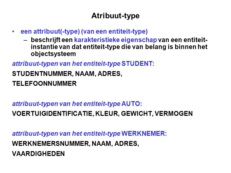 Atribuut-type een attribuut(-type) (van een entiteit-type)