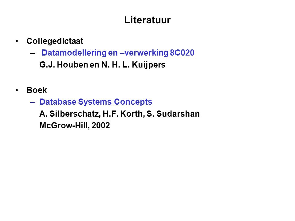 Literatuur Collegedictaat Datamodellering en –verwerking 8C020