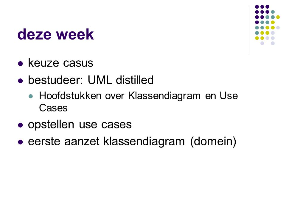 deze week keuze casus bestudeer: UML distilled opstellen use cases