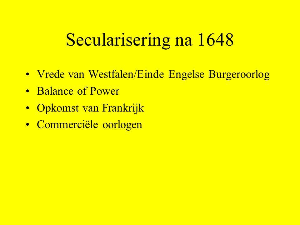Secularisering na 1648 Vrede van Westfalen/Einde Engelse Burgeroorlog