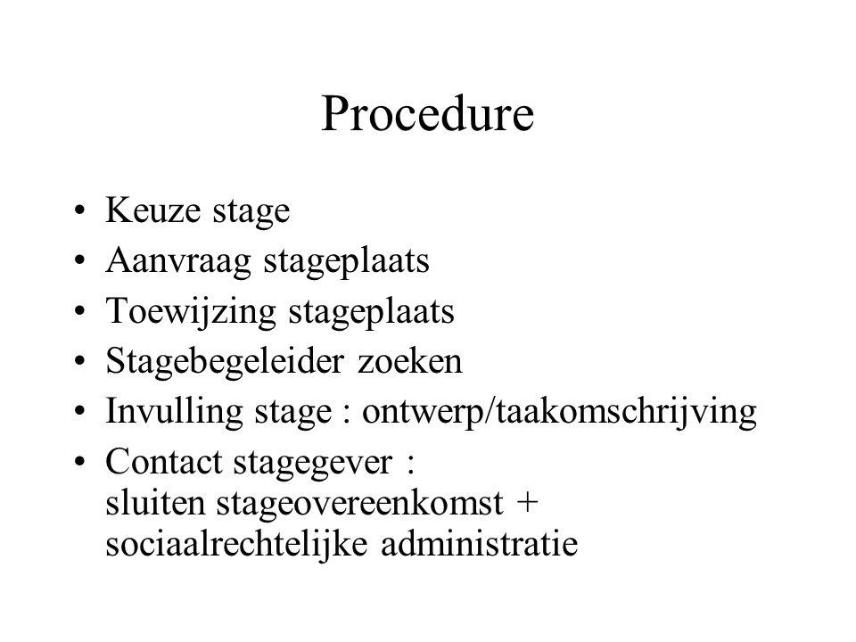 Procedure Keuze stage Aanvraag stageplaats Toewijzing stageplaats