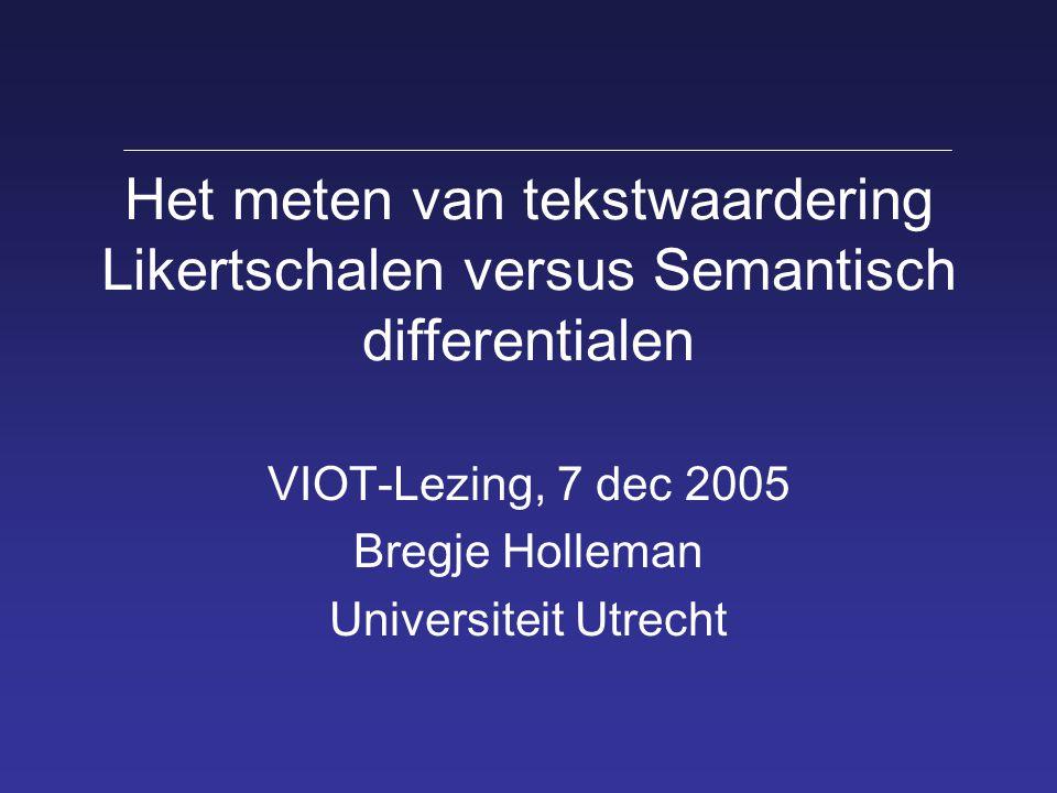 VIOT-Lezing, 7 dec 2005 Bregje Holleman Universiteit Utrecht