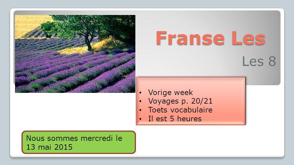 Franse Les Les 8 Vorige week Voyages p. 20/21 Toets vocabulaire