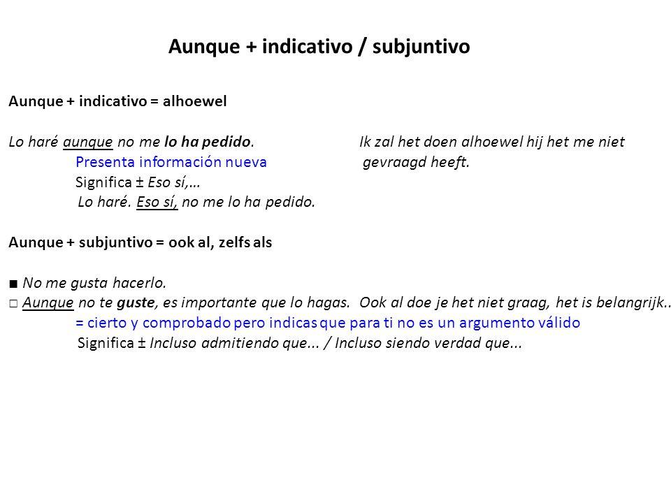 Aunque + indicativo / subjuntivo