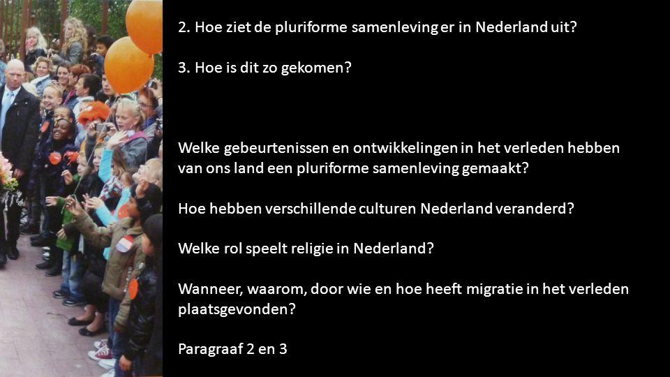 2. Hoe ziet de pluriforme samenleving er in Nederland uit