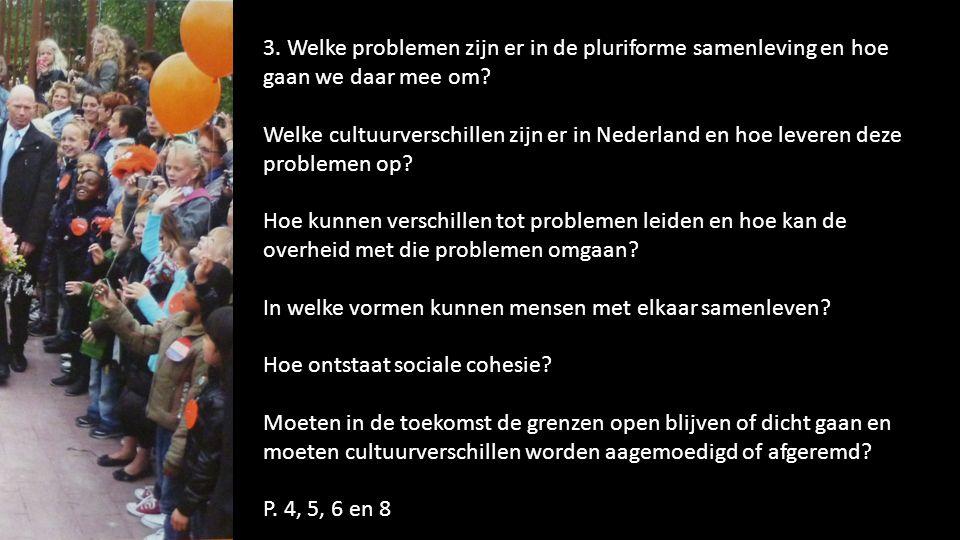 3. Welke problemen zijn er in de pluriforme samenleving en hoe gaan we daar mee om