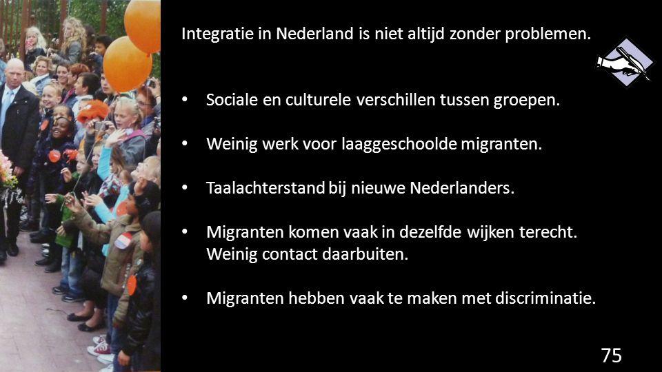 Integratie in Nederland is niet altijd zonder problemen.