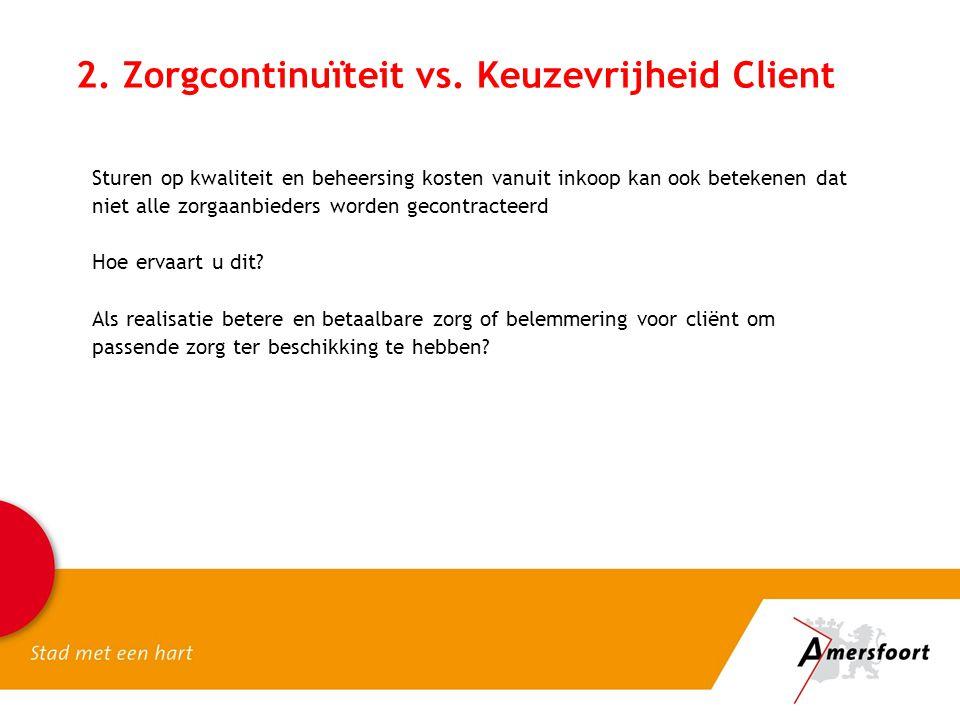2. Zorgcontinuïteit vs. Keuzevrijheid Client