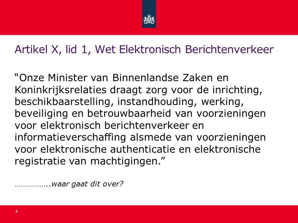 Artikel X, lid 1, Wet Elektronisch Berichtenverkeer