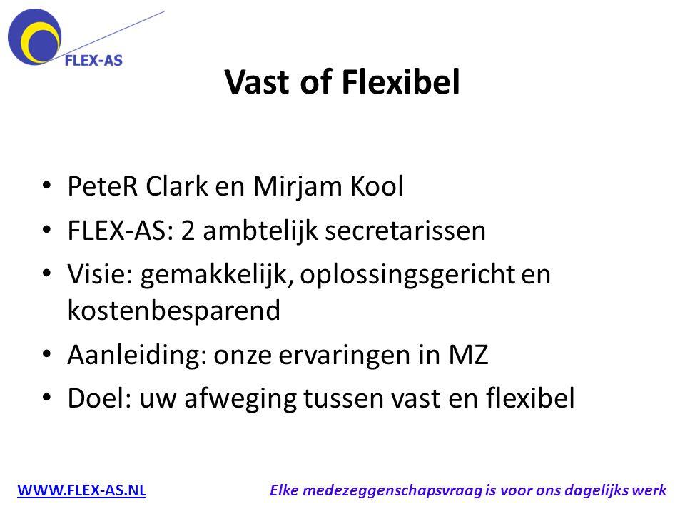 WWW.FLEX-AS.NL Elke medezeggenschapsvraag is voor ons dagelijks werk