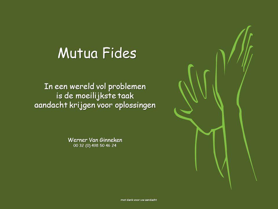 Mutua Fides In een wereld vol problemen is de moeilijkste taak