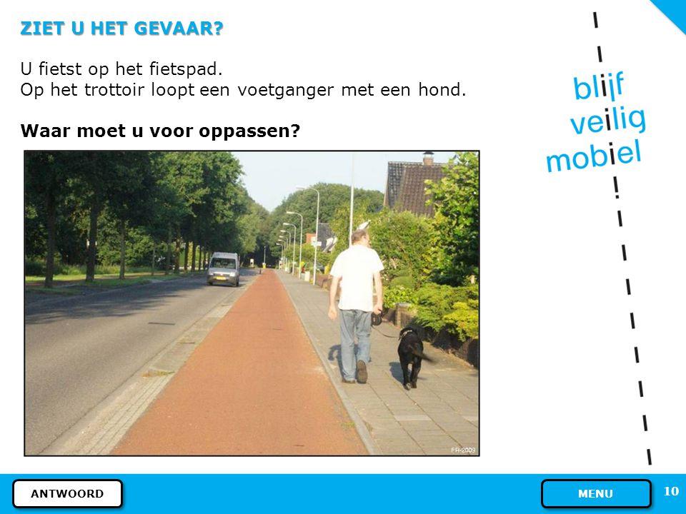 U fietst op het fietspad.