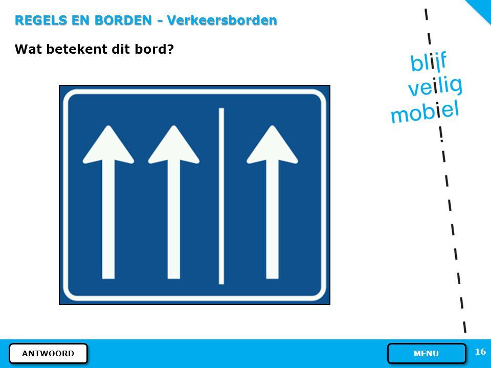 REGELS EN BORDEN - Verkeersborden Wat betekent dit bord