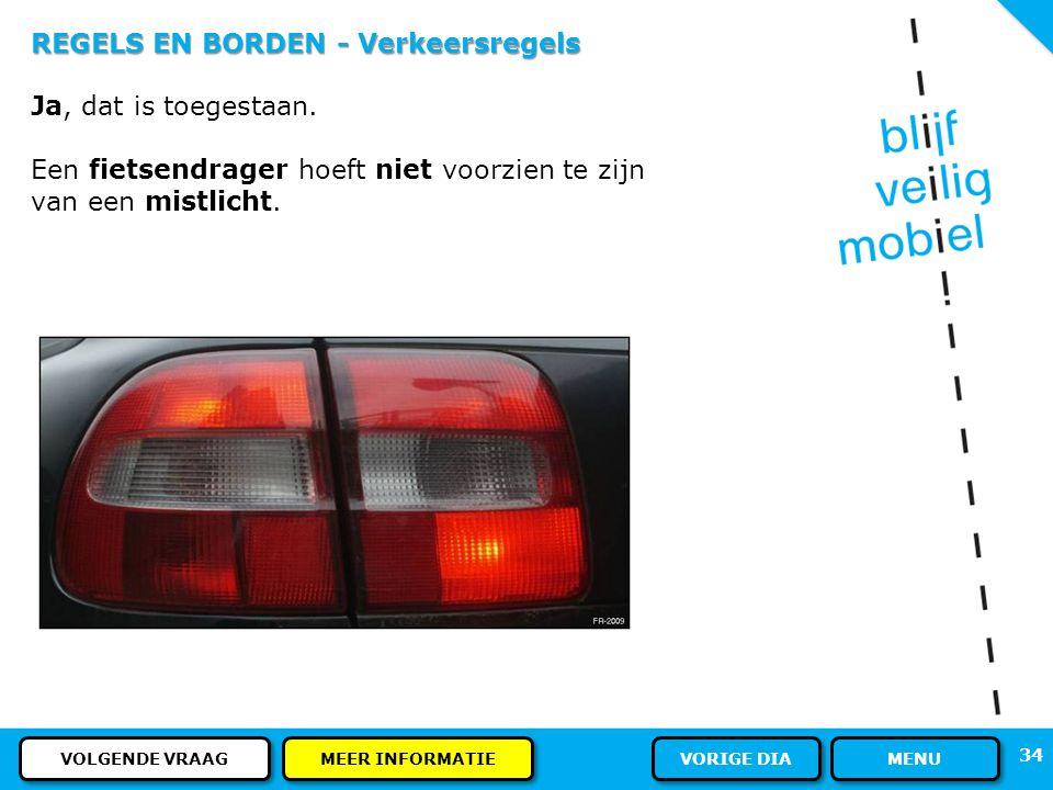 REGELS EN BORDEN - Verkeersregels Ja, dat is toegestaan.