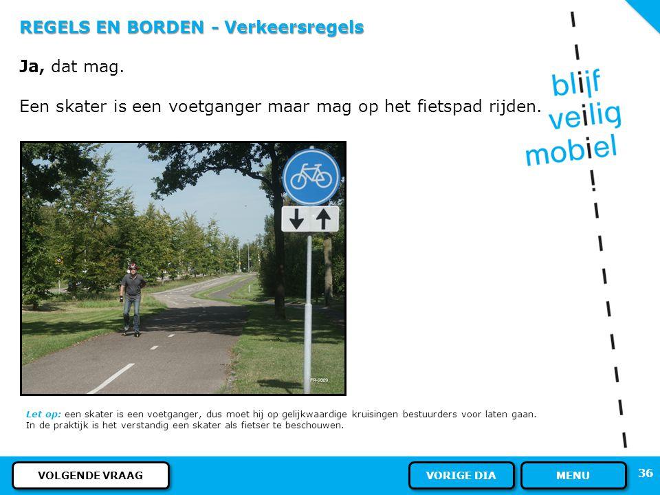 REGELS EN BORDEN - Verkeersregels Ja, dat mag.