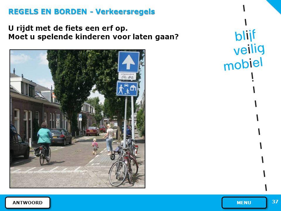 REGELS EN BORDEN - Verkeersregels U rijdt met de fiets een erf op.