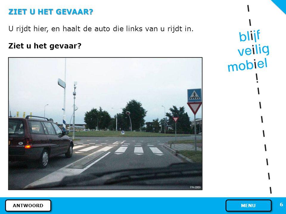 U rijdt hier, en haalt de auto die links van u rijdt in.