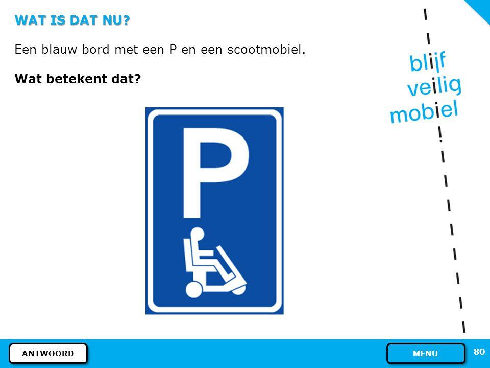 Een blauw bord met een P en een scootmobiel. Wat betekent dat