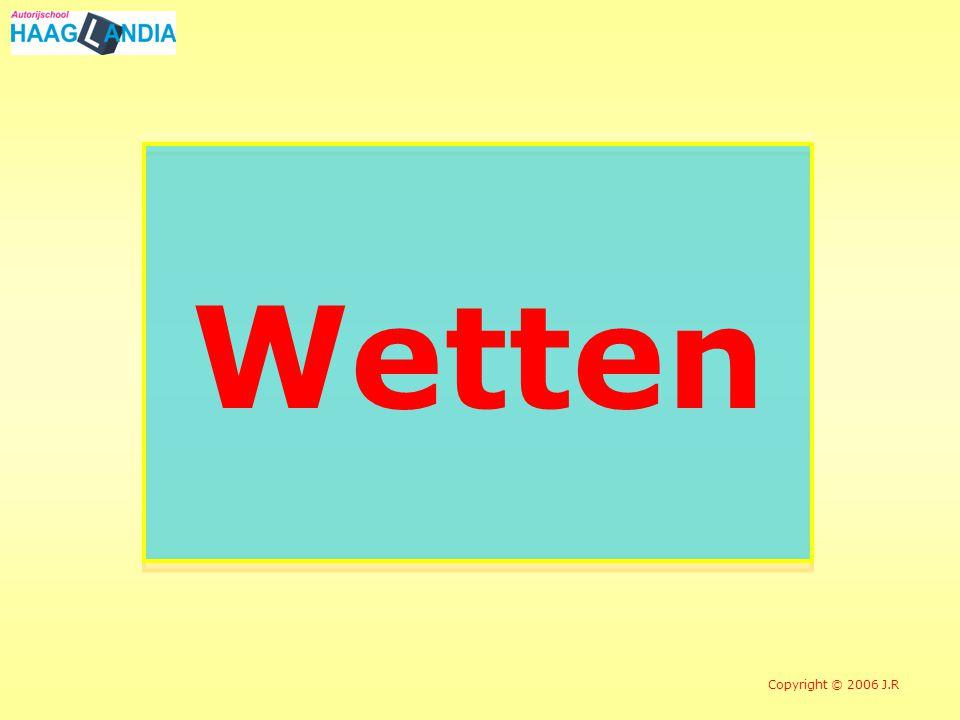 Wetten Copyright © 2006 J.R