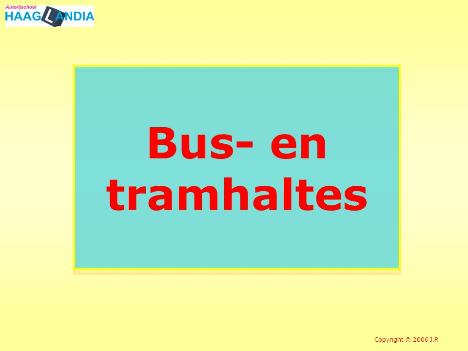 Bus- en tramhaltes Copyright © 2006 J.R