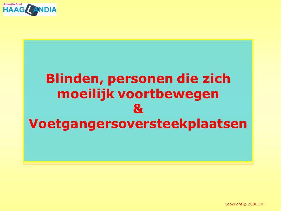 Blinden, personen die zich moeilijk voortbewegen & Voetgangersoversteekplaatsen