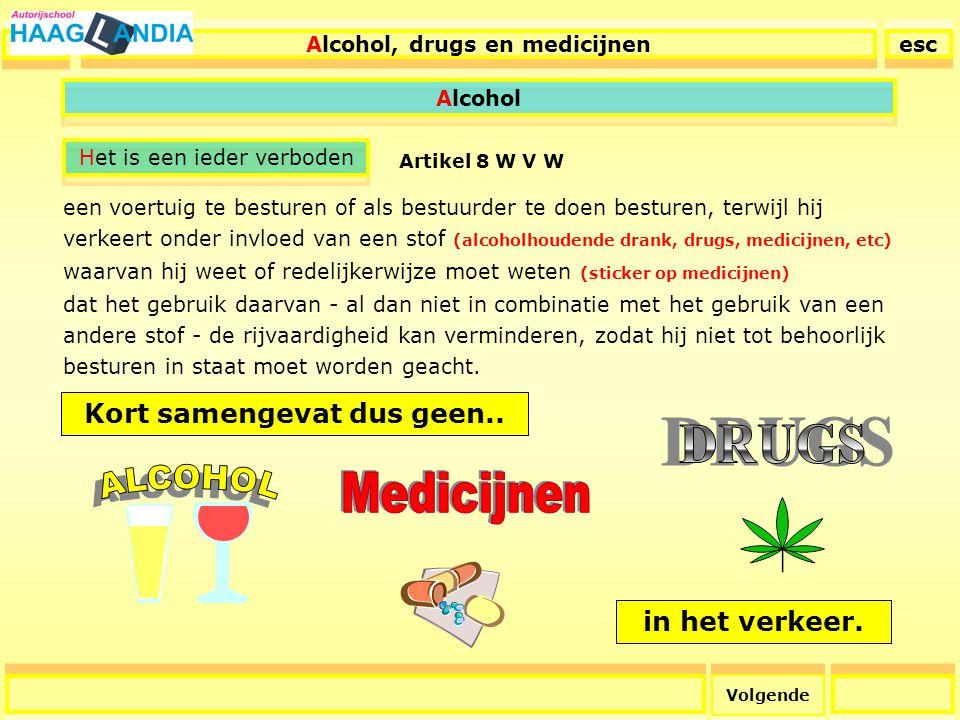 Alcohol, drugs en medicijnen Kort samengevat dus geen..