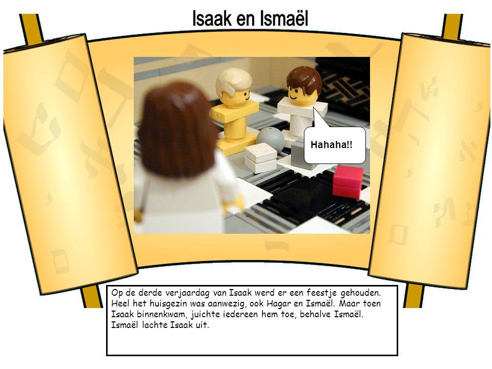 Isaak en Ismaël Hahaha!!