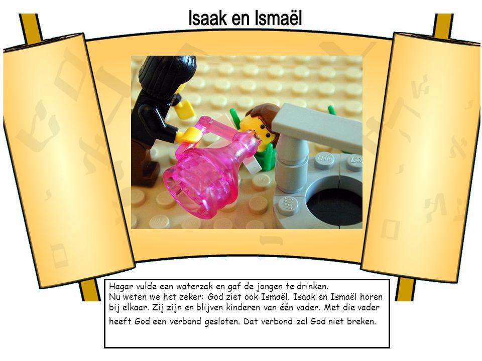 Isaak en Ismaël Hagar vulde een waterzak en gaf de jongen te drinken.