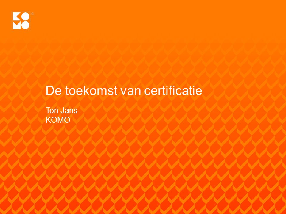 De toekomst van certificatie