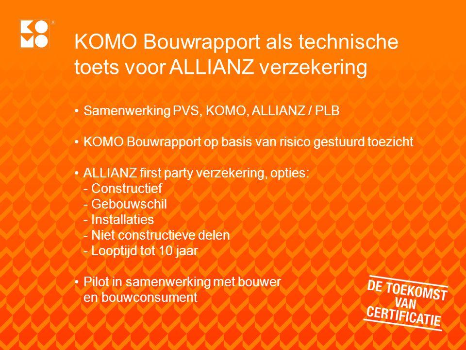 KOMO Bouwrapport als technische toets voor ALLIANZ verzekering