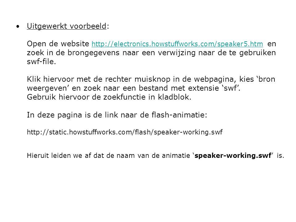 Uitgewerkt voorbeeld: Open de website http://electronics.howstuffworks.com/speaker5.htm en zoek in de brongegevens naar een verwijzing naar de te gebruiken swf-file.