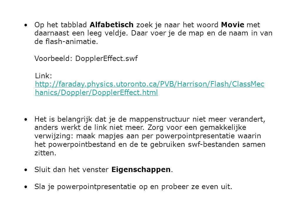 Op het tabblad Alfabetisch zoek je naar het woord Movie met daarnaast een leeg veldje. Daar voer je de map en de naam in van de flash-animatie.