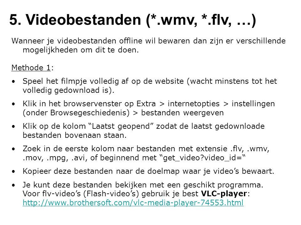 5. Videobestanden (*.wmv, *.flv, …)