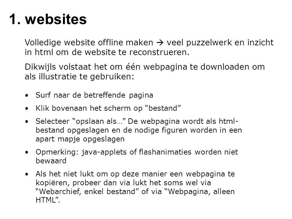 1. websites Volledige website offline maken  veel puzzelwerk en inzicht in html om de website te reconstrueren.