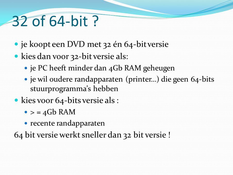 32 of 64-bit je koopt een DVD met 32 én 64-bit versie
