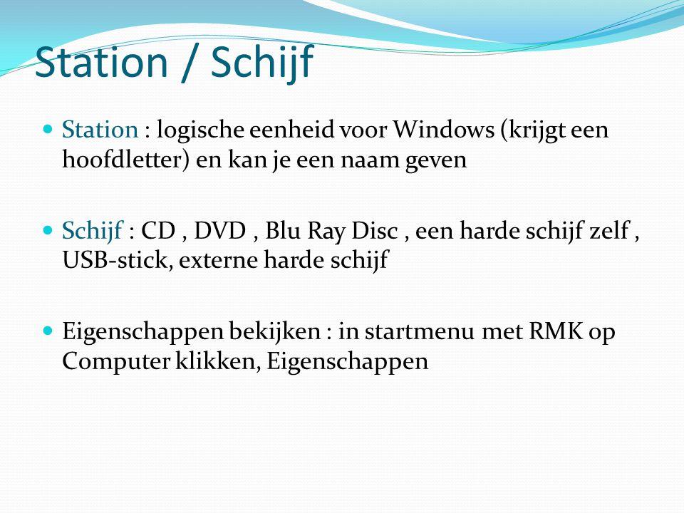 Station / Schijf Station : logische eenheid voor Windows (krijgt een hoofdletter) en kan je een naam geven.