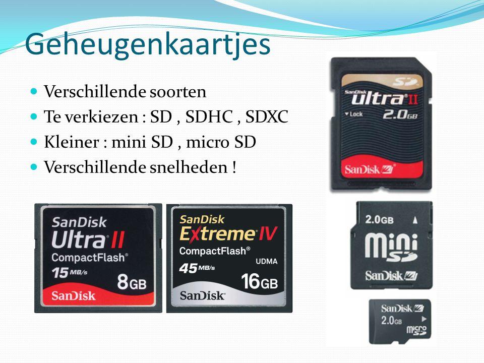 Geheugenkaartjes Verschillende soorten Te verkiezen : SD , SDHC , SDXC