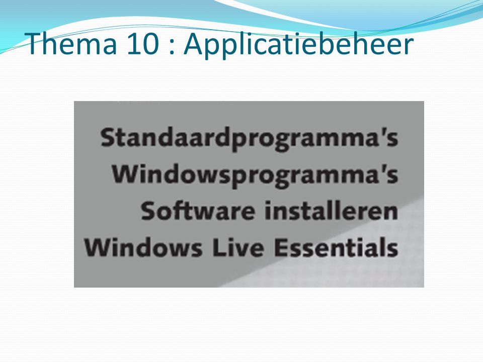 Thema 10 : Applicatiebeheer