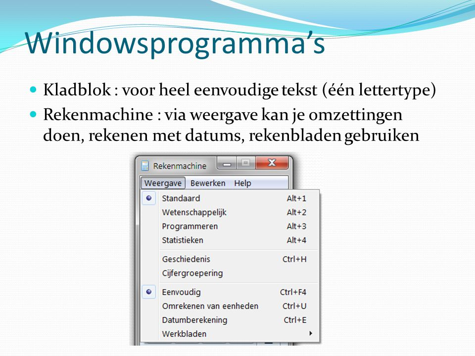 Windowsprogramma's Kladblok : voor heel eenvoudige tekst (één lettertype)