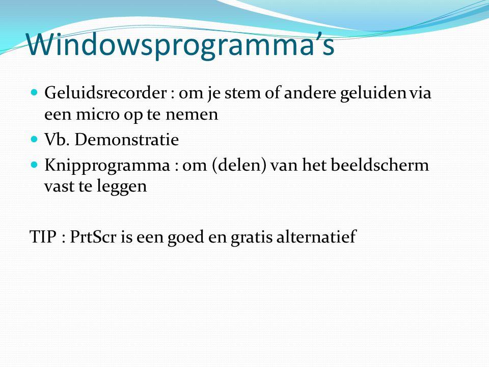 Windowsprogramma's Geluidsrecorder : om je stem of andere geluiden via een micro op te nemen. Vb. Demonstratie.