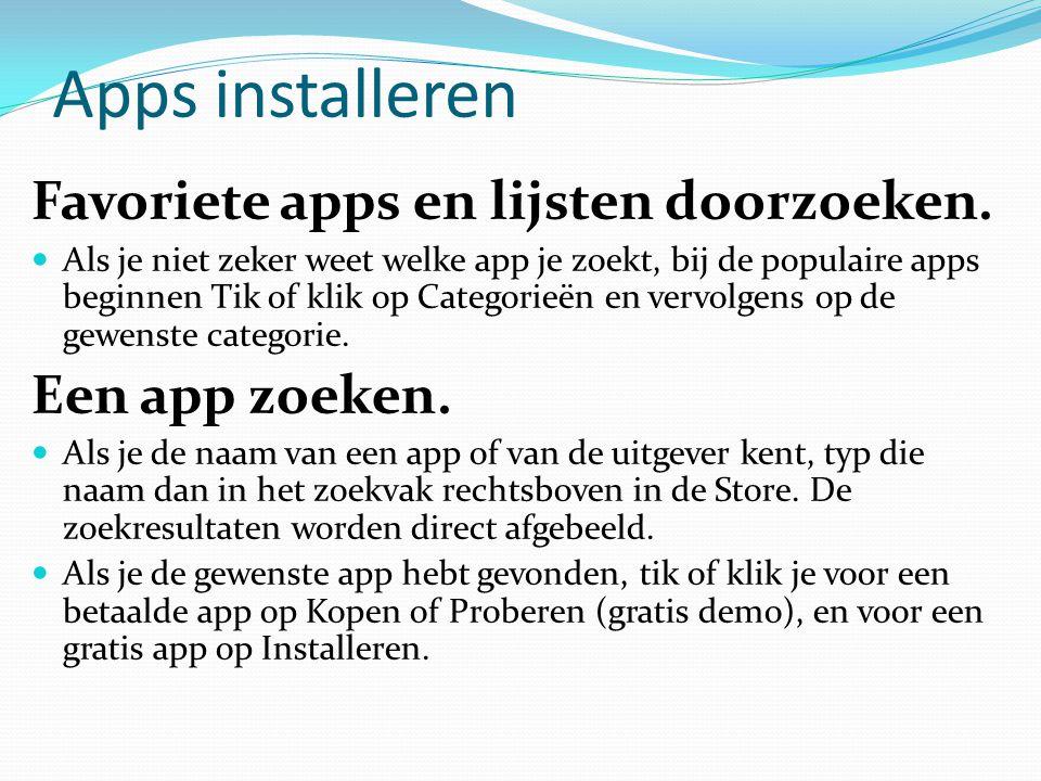 Apps installeren Favoriete apps en lijsten doorzoeken. Een app zoeken.