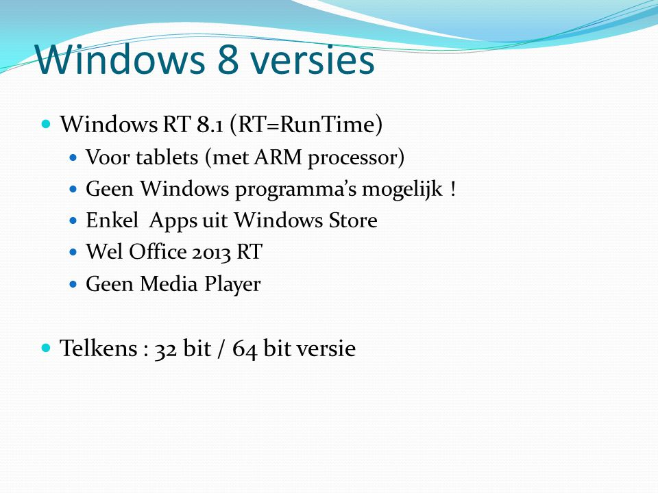 Windows 8 versies Windows RT 8.1 (RT=RunTime)